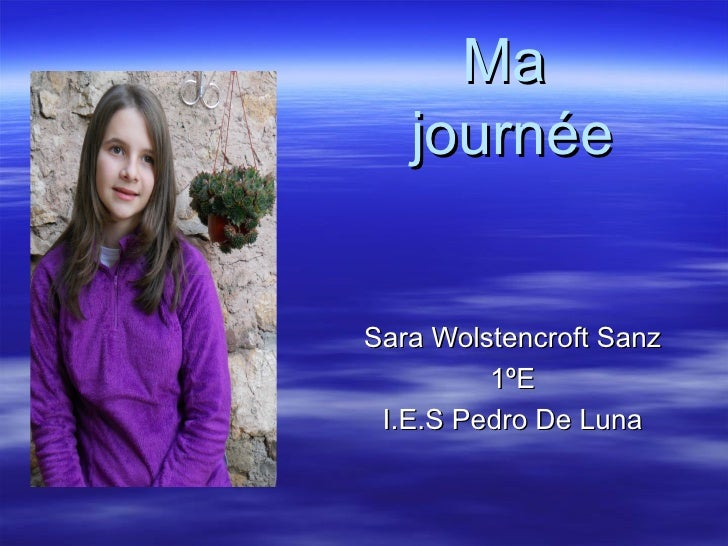 Ma   journéeSara Wolstencroft Sanz         1ºE I.E.S Pedro De Luna