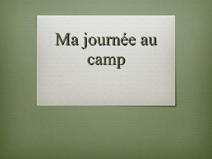 Ma journée au camp