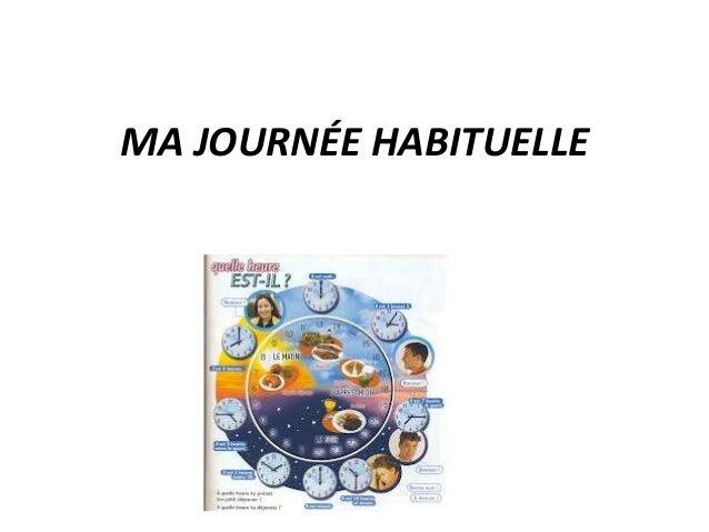MA JOURNÉE HABITUELLE