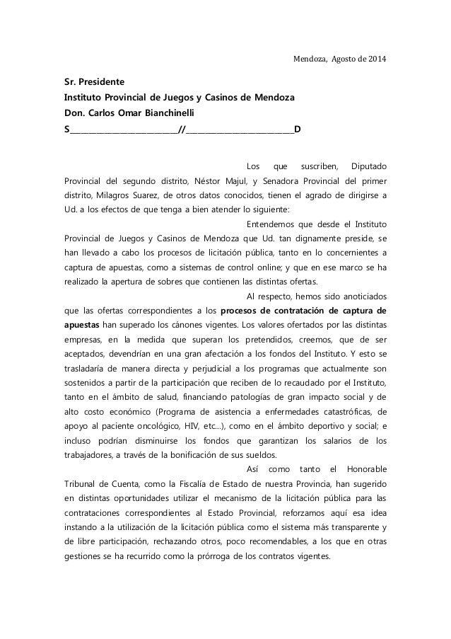 Mendoza, Agosto de 2014 Sr. Presidente Instituto Provincial de Juegos y Casinos de Mendoza Don. Carlos Omar Bianchinelli S...