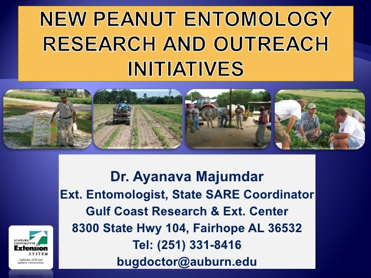Dr. Ayanava Majumdar Ext. Entomologist, State SARE Coordinator Gulf Coast Research & Ext. Center 8300 State Hwy 104, Fairh...