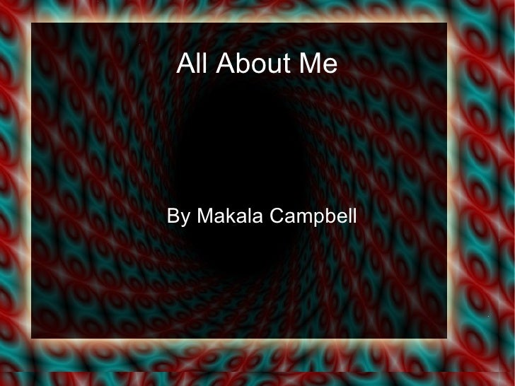 All About Me By Makala Campbell