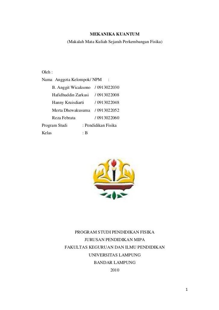MEKANIKA KUANTUM               (Makalah Mata Kuliah Sejarah Perkembangan Fisika)Oleh :Nama Anggota Kelompok/ NPM          ...