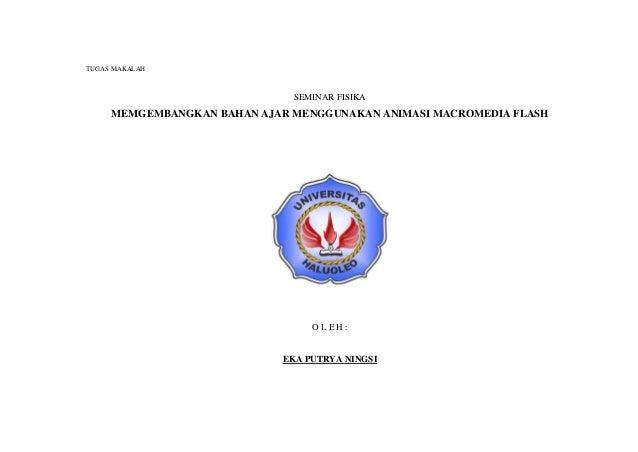 TUGAS MAKALAH                              SEMINAR FISIKA     MEMGEMBANGKAN BAHAN AJAR MENGGUNAKAN ANIMASI MACROMEDIA FLAS...