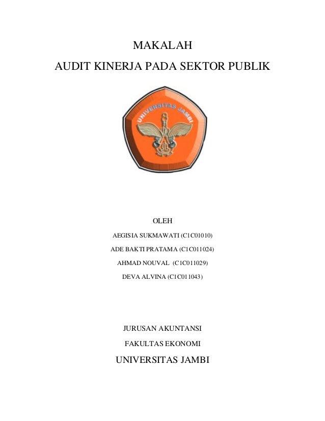 MAKALAHAUDIT KINERJA PADA SEKTOR PUBLIK                   OLEH        AEGISIA SUKMAWATI (C1C01010)        ADE BAKTI PRATAM...