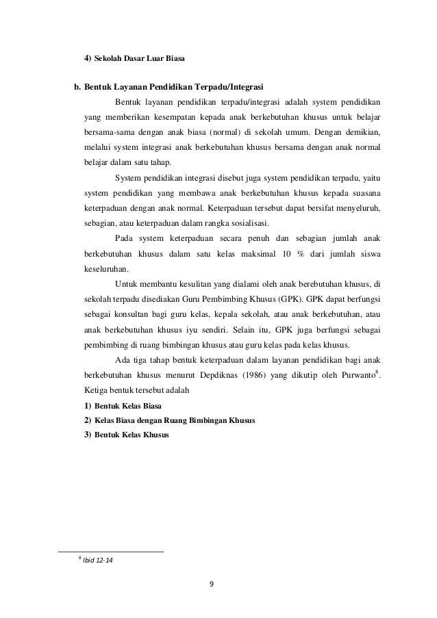 4) Sekolah Dasar Luar Biasab. Bentuk Layanan Pendidikan Terpadu/Integrasi                  Bentuk layanan pendidikan terpa...