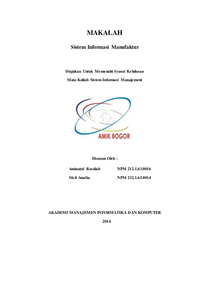 MAKALAH  Sistem Informasi Manufaktur  Diajukan Untuk Memenuhi Syarat Kelulusan  Mata Kuliah Sistem Informasi Manajement  D...