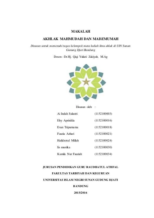 MAKALAH AKHLAK MAHMUDAH DAN MADZMUMAH Disusun untuk memenuhi tugas kelompok mata kuliah ilmu ahlak di UIN Sunan Gunung Dja...