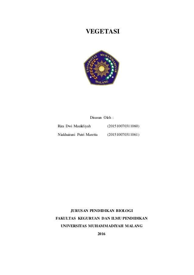 VEGETASI Disusun Oleh : Riza Dwi Maulidiyah (201510070311060) Niakhairani Putri Maretta (201510070311061) JURUSAN PENDIDIK...