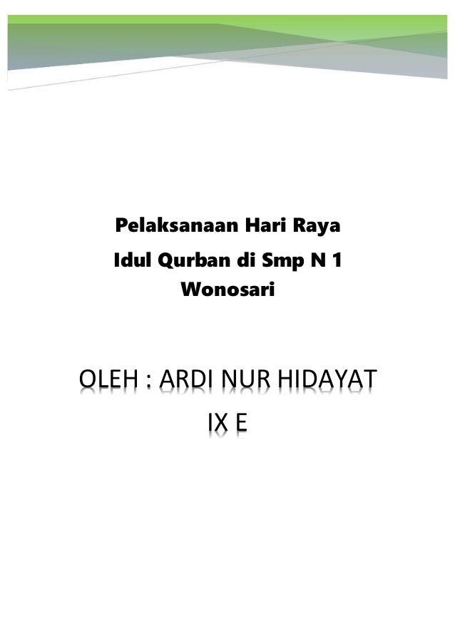 0 P Pelaksanaan Hari Raya Idul Qurban di Smp N 1 Wonosari OLEH : ARDI NUR HIDAYAT IX E