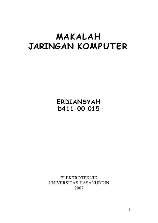 MAKALAH JARINGAN KOM PUTER  ERDIANSYAH D411 00 015  ELEKTROTEKNIK UNIVERSITAS HASANUDDIN 2007  1