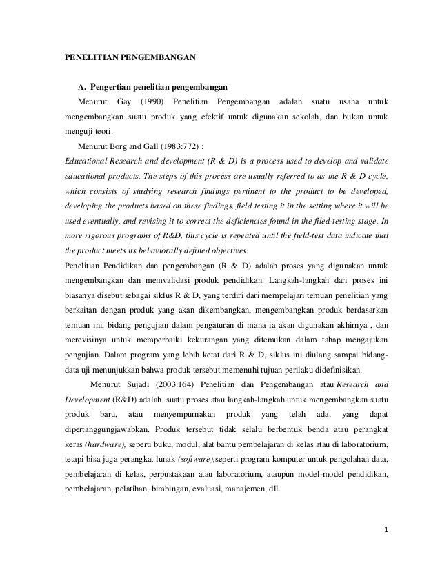 PENELITIAN PENGEMBANGAN  A. Pengertian penelitian pengembangan Menurut  Gay  (1990)  Penelitian  Pengembangan  adalah  sua...