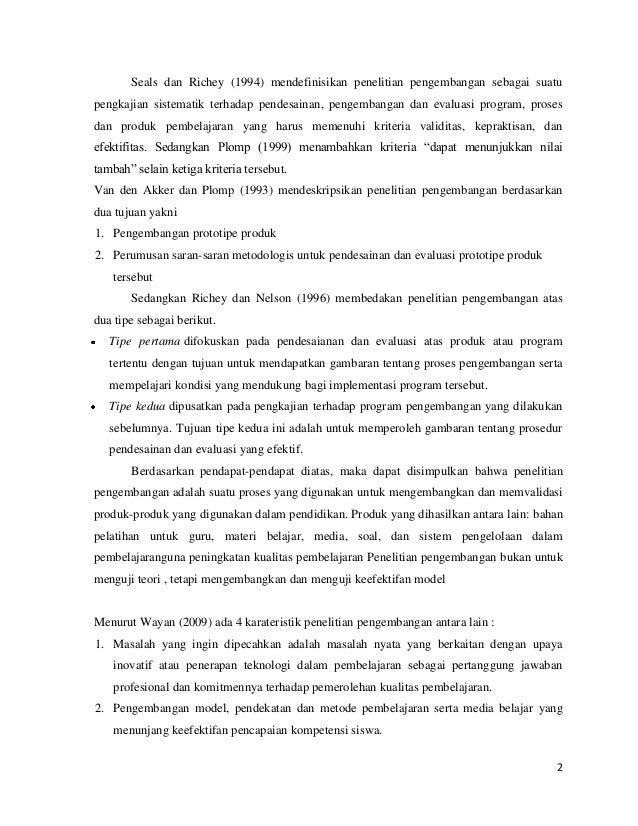 Seals dan Richey (1994) mendefinisikan penelitian pengembangan sebagai suatu pengkajian sistematik terhadap pendesainan, p...
