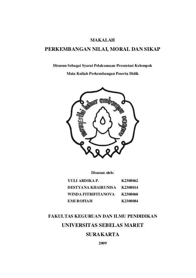MAKALAHPERKEMBANGAN NILAI, MORAL DAN SIKAP  Disusun Sebagai Syarat Pelaksanaan Presentasi Kelompok         Mata Kuliah Per...