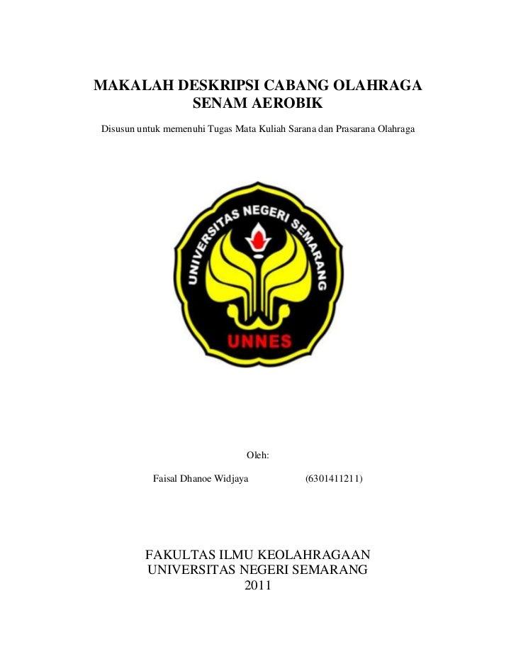 MAKALAH DESKRIPSI CABANG OLAHRAGA         SENAM AEROBIKDisusun untuk memenuhi Tugas Mata Kuliah Sarana dan Prasarana Olahr...