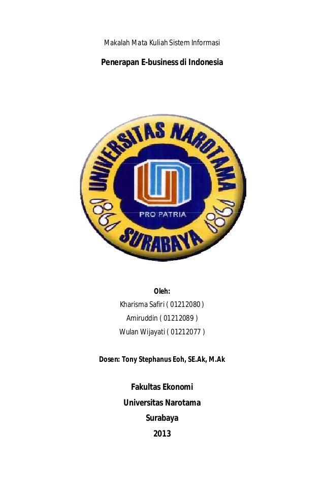 0 Makalah Mata Kuliah Sistem Informasi Penerapan E-business di Indonesia Oleh: Kharisma Safiri ( 01212080 ) Amiruddin ( 01...