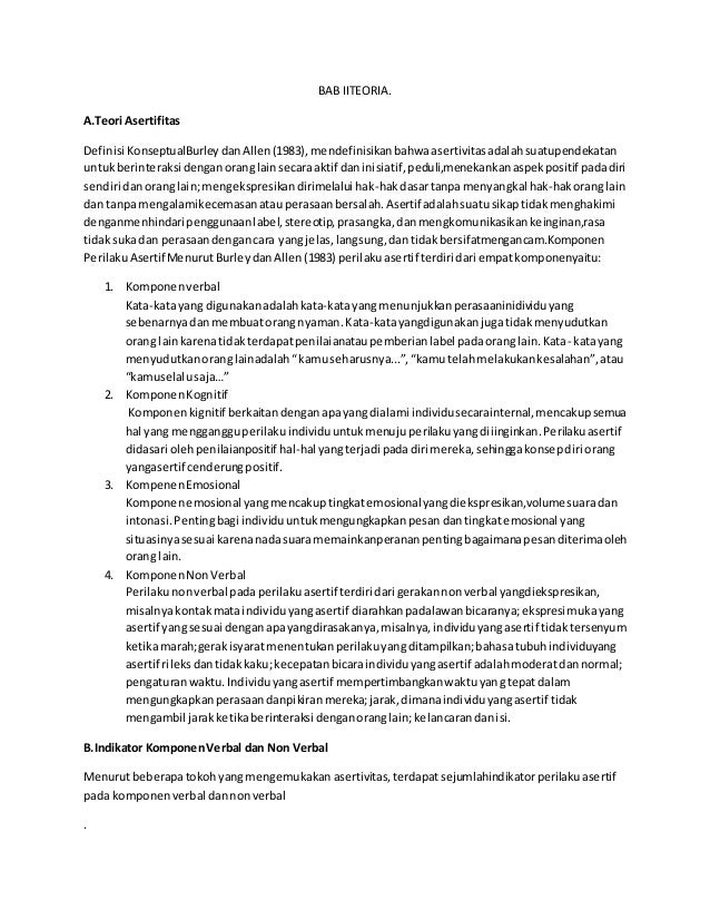 BAB IITEORIA. A.Teori Asertifitas Definisi KonseptualBurleydanAllen(1983),mendefinisikanbahwaasertivitasadalahsuatupendeka...