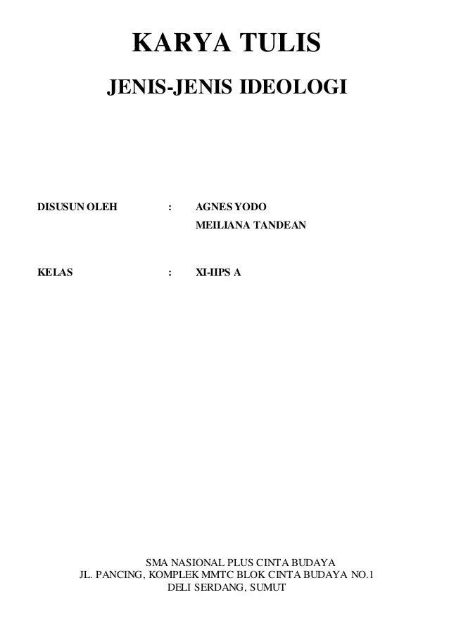 KARYA TULIS JENIS-JENIS IDEOLOGI DISUSUN OLEH : AGNES YODO MEILIANA TANDEAN KELAS : XI-IIPS A SMA NASIONAL PLUS CINTA BUDA...