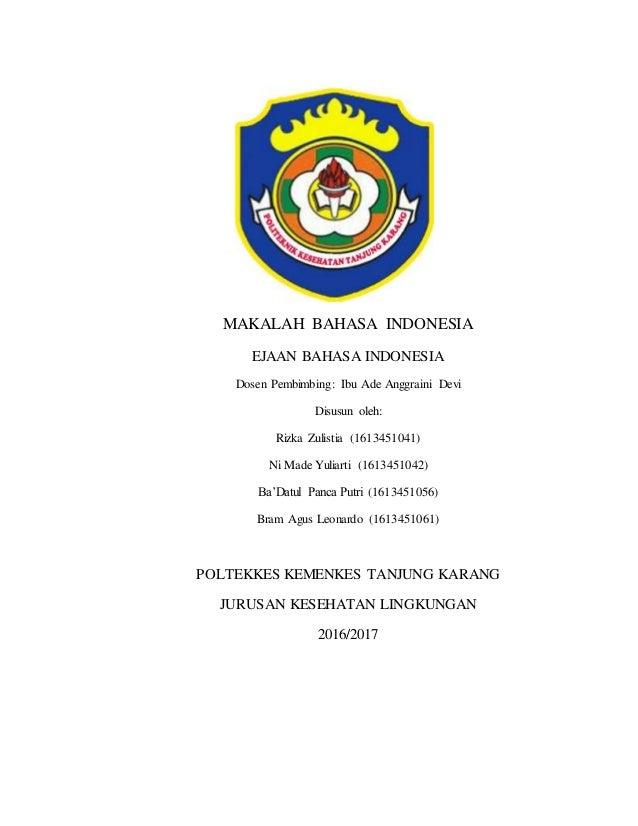 MAKALAH BAHASA INDONESIA EJAAN BAHASA INDONESIA Dosen Pembimbing: Ibu Ade Anggraini Devi Disusun oleh: Rizka Zulistia (161...