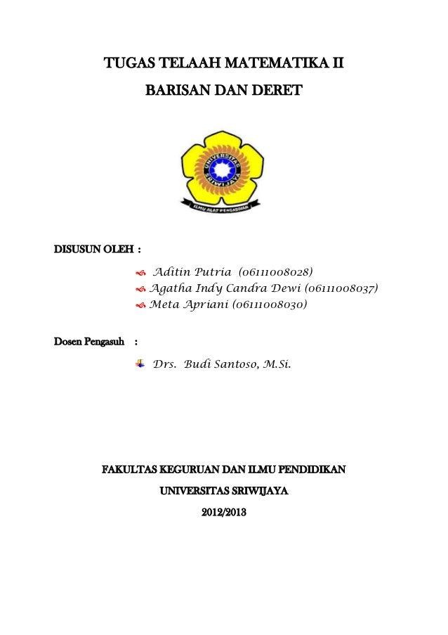 TUGAS TELAAH MATEMATIKA II                     BARISAN DAN DERETDISUSUN OLEH :                  Aditin Putria (0611100802...