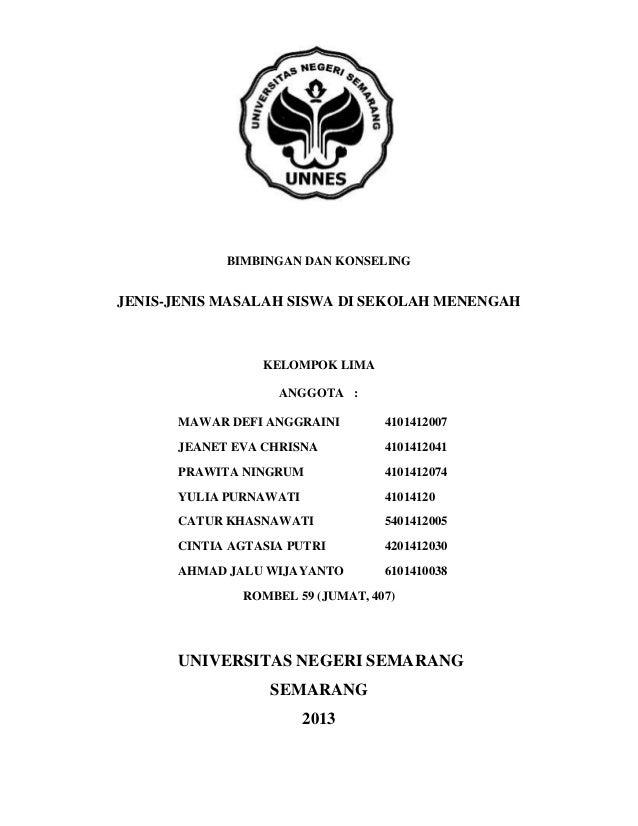 BIMBINGAN DAN KONSELING JENIS-JENIS MASALAH SISWA DI SEKOLAH MENENGAH KELOMPOK LIMA ANGGOTA : MAWAR DEFI ANGGRAINI 4101412...