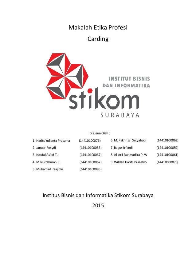 Makalah Etika Profesi Carding Institus Bisnis dan Informatika Stikom Surabaya 2015 Disusun Oleh : 1. Harits Yulianta Prata...