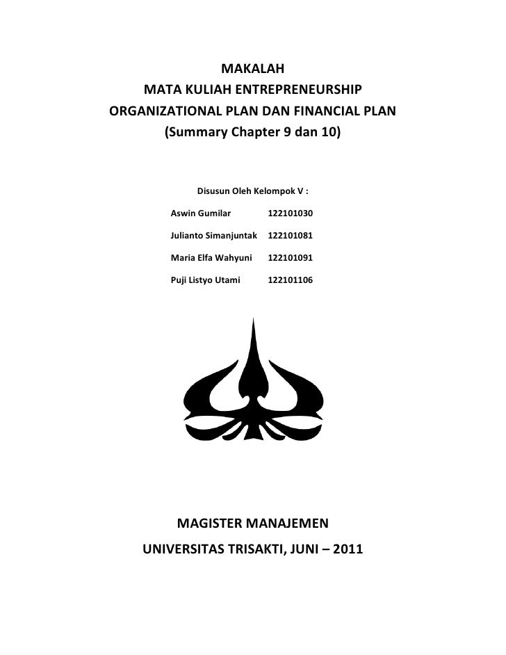 MAKALAH    MATA KULIAH ENTREPRENEURSHIPORGANIZATIONAL PLAN DAN FINANCIAL PLAN       (Summary Chapter 9 dan 10)            ...