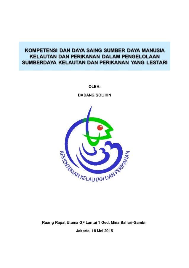 1 OLEH: DADANG SOLIHIN Ruang Rapat Utama GF Lantai 1 Ged. Mina Bahari-Gambir Jakarta, 18 Mei 2015