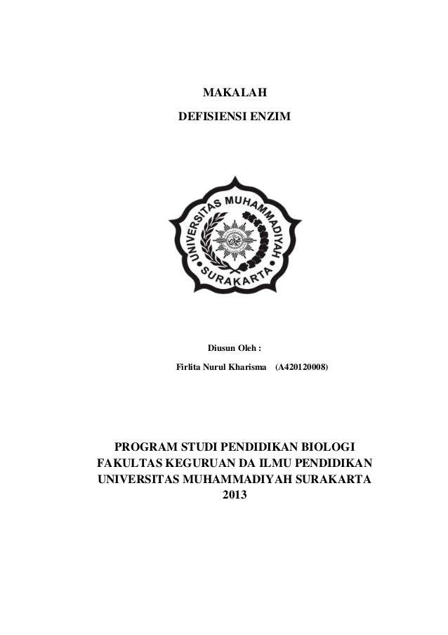 MAKALAH DEFISIENSI ENZIM  Diusun Oleh : Firlita Nurul Kharisma (A420120008)  PROGRAM STUDI PENDIDIKAN BIOLOGI FAKULTAS KEG...