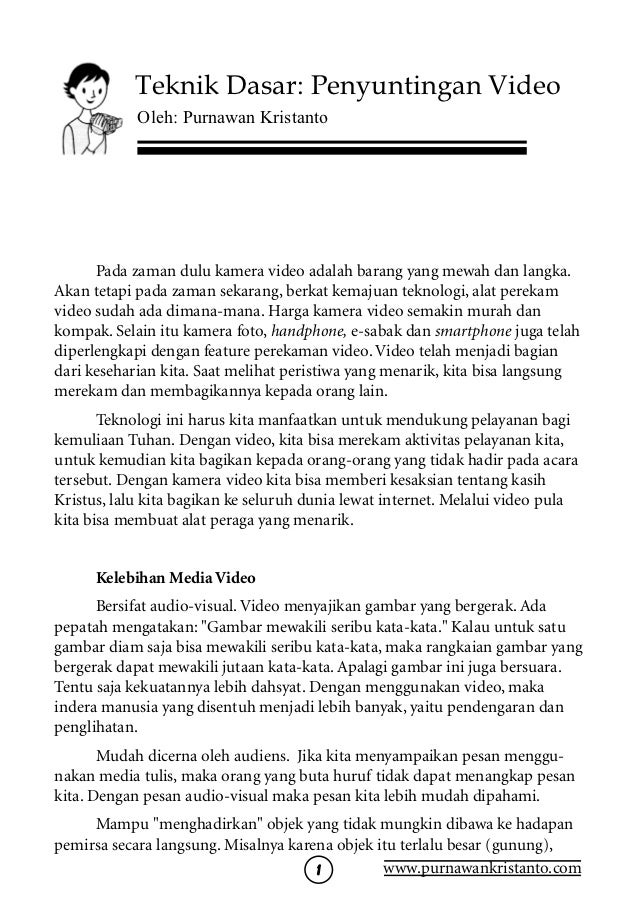 Teknik Dasar: Penyuntingan Video            Oleh: Purnawan Kristanto      Pada zaman dulu kamera video adalah barang yang ...
