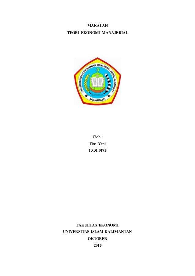 i MAKALAH TEORI EKONOMI MANAJERIAL Oleh : Fitri Yani 13.31 0172 FAKULTAS EKONOMI UNIVERSITAS ISLAM KALIMANTAN OKTOBER 2015