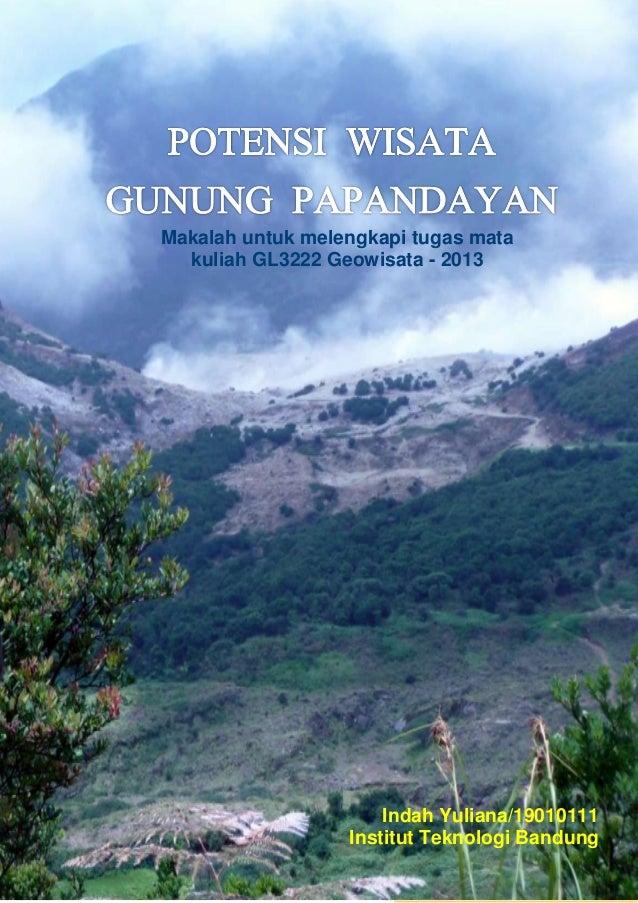 Indah Yuliana/19010111Institut Teknologi BandungMakalah untuk melengkapi tugas matakuliah GL3222 Geowisata - 2013