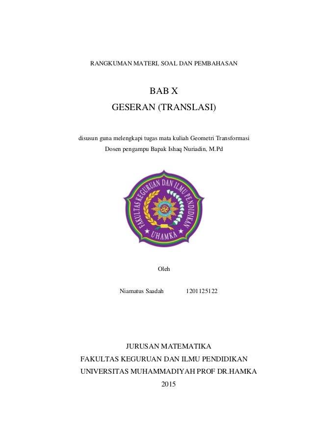 RANGKUMAN MATERI, SOAL DAN PEMBAHASAN BAB X GESERAN (TRANSLASI) disusun guna melengkapi tugas mata kuliah Geometri Transfo...