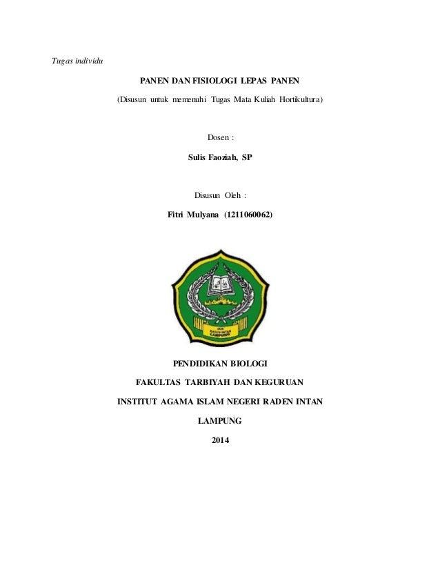 Tugas individu PANEN DAN FISIOLOGI LEPAS PANEN (Disusun untuk memenuhi Tugas Mata Kuliah Hortikultura) Dosen : Sulis Faozi...