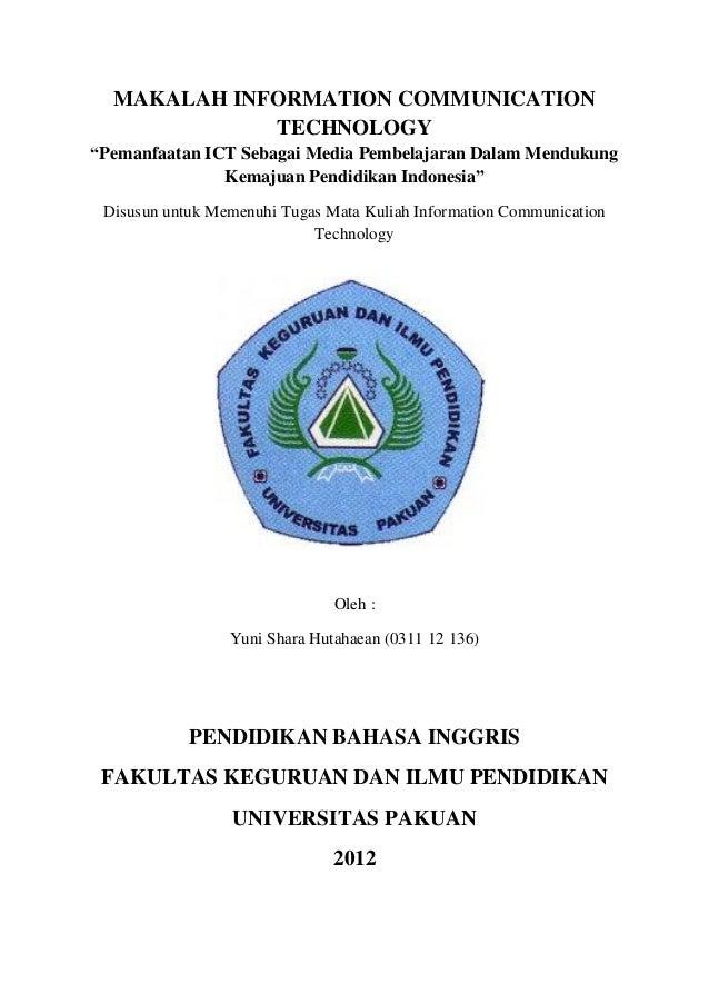 """MAKALAH INFORMATION COMMUNICATION             TECHNOLOGY""""Pemanfaatan ICT Sebagai Media Pembelajaran Dalam Mendukung       ..."""
