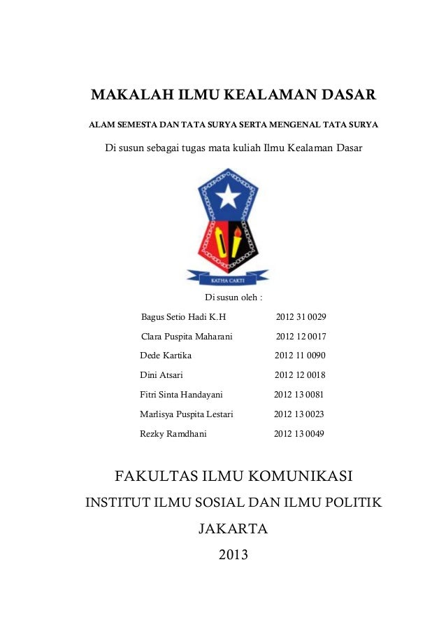MAKALAH ILMU KEALAMAN DASAR ALAM SEMESTA DAN TATA SURYA SERTA MENGENAL TATA SURYA Di susun sebagai tugas mata kuliah Ilmu ...