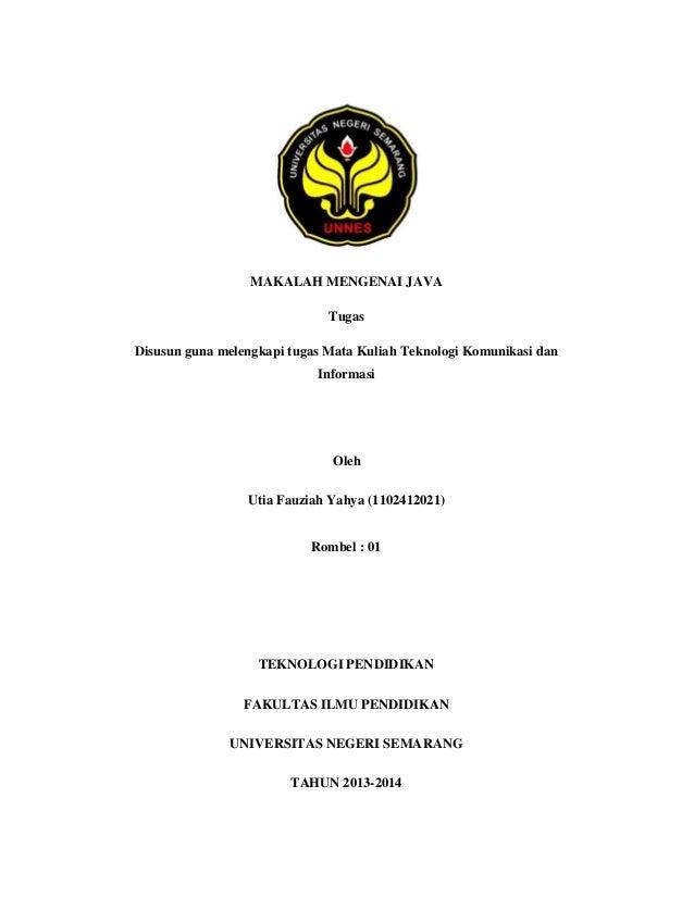 MAKALAH MENGENAI JAVA Tugas Disusun guna melengkapi tugas Mata Kuliah Teknologi Komunikasi dan Informasi  Oleh Utia Fauzia...
