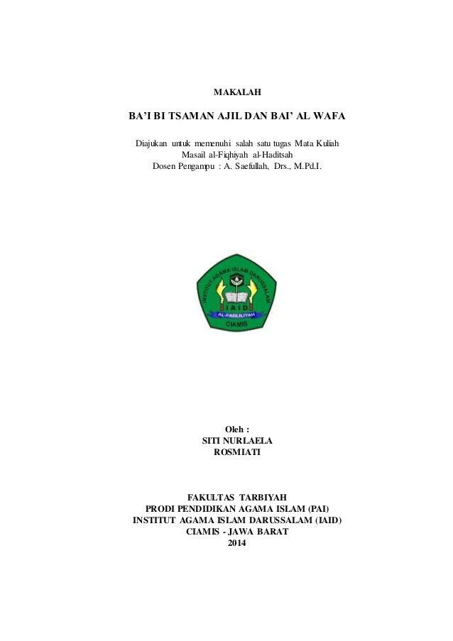 MAKALAH BA'I BI TSAMAN AJIL DAN BAI' AL WAFA Diajukan untuk memenuhi salah satu tugas Mata Kuliah Masail al-Fiqhiyah al-Ha...