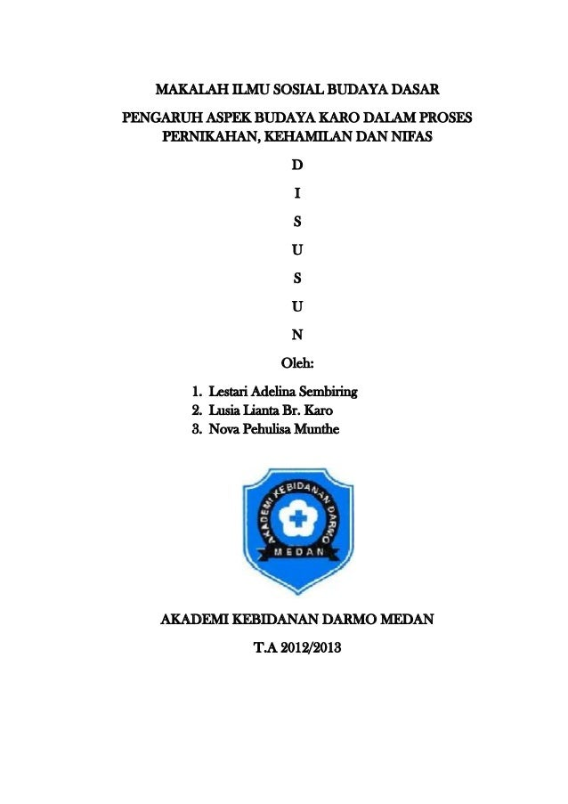 MAKALAH ILMU SOSIAL BUDAYA DASARPENGARUH ASPEK BUDAYA KARO DALAM PROSES    PERNIKAHAN, KEHAMILAN DAN NIFAS                ...