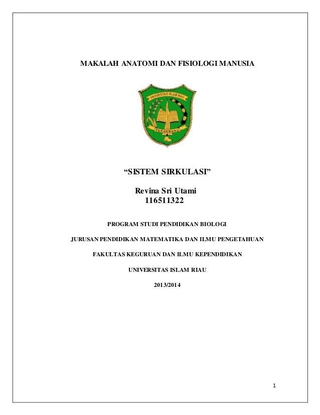 """1 MAKALAH ANATOMI DAN FISIOLOGI MANUSIA """"SISTEM SIRKULASI"""" Revina Sri Utami 116511322 PROGRAM STUDI PENDIDIKAN BIOLOGI JUR..."""