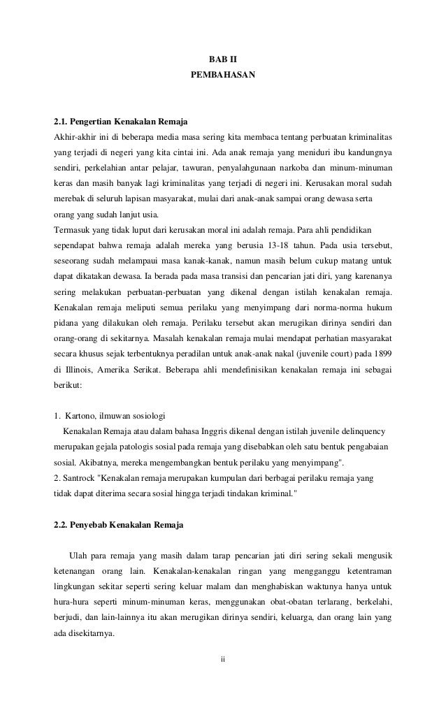 BAB II  PEMBAHASAN  2.1. Pengertian Kenakalan Remaja  Akhir-akhir ini di beberapa media masa sering kita membaca tentang p...