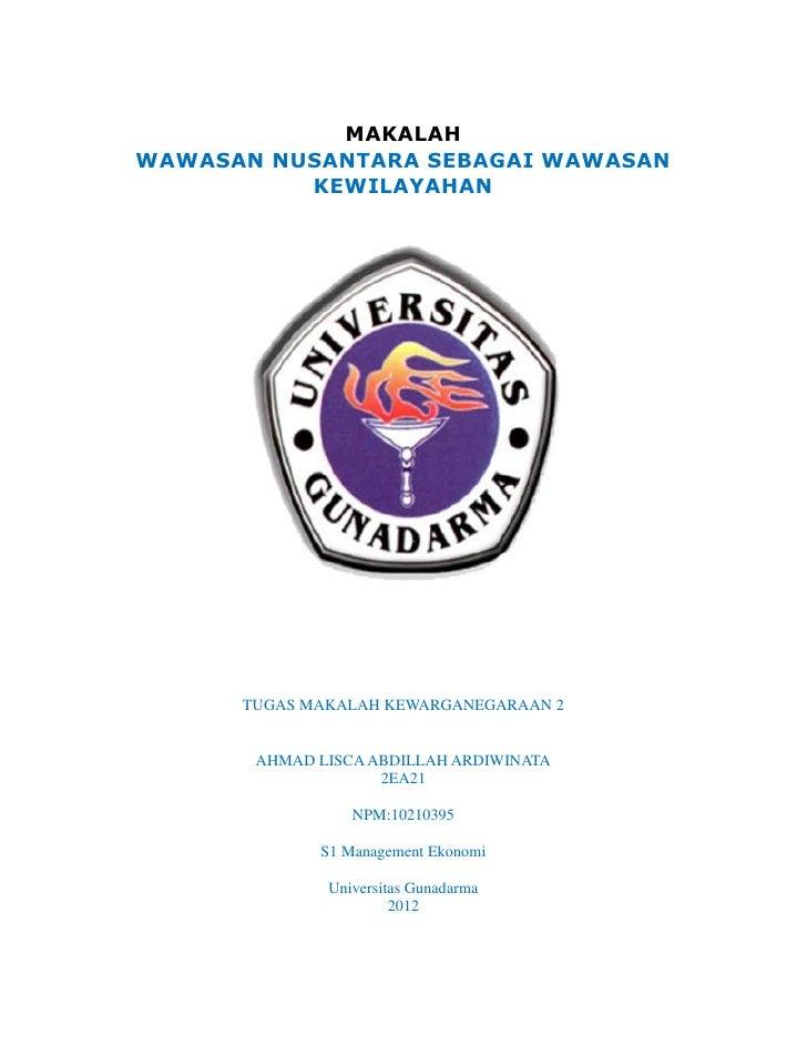 MAKALAHWAWASAN NUSANTARA SEBAGAI WAWASAN          KEWILAYAHAN      TUGAS MAKALAH KEWARGANEGARAAN 2       AHMAD LISCA ABDIL...