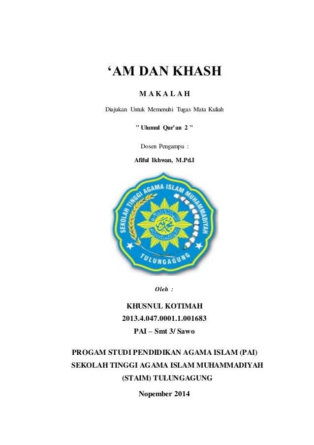 """'AM DAN KHASH  M A K A L A H  Diajukan Untuk Memenuhi Tugas Mata Kuliah  """" Ulumul Qur'an 2 """"  Dosen Pengampu :  Afiful Ikh..."""