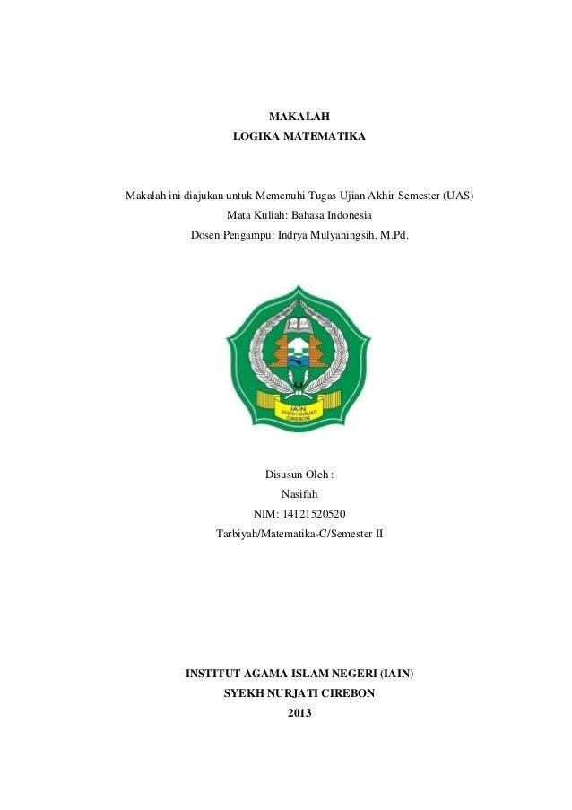 MAKALAHLOGIKA MATEMATIKAMakalah ini diajukan untuk Memenuhi Tugas Ujian Akhir Semester (UAS)Mata Kuliah: Bahasa IndonesiaD...