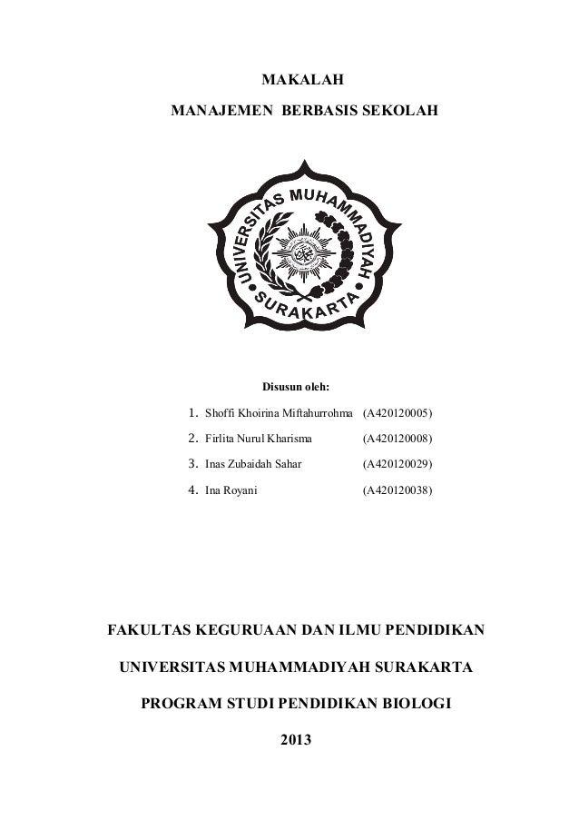 MAKALAH MANAJEMEN BERBASIS SEKOLAH  Disusun oleh: 1. Shoffi Khoirina Miftahurrohma (A420120005) 2. Firlita Nurul Kharisma ...