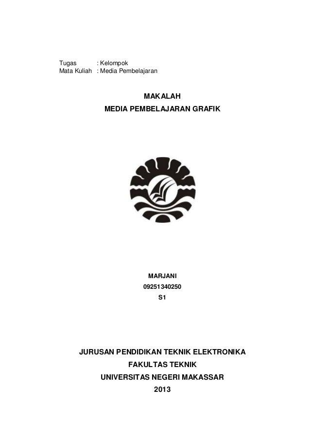 Tugas : KelompokMata Kuliah : Media PembelajaranMAKALAHMEDIA PEMBELAJARAN GRAFIKMARJANI09251340250S1JURUSAN PENDIDIKAN TEK...