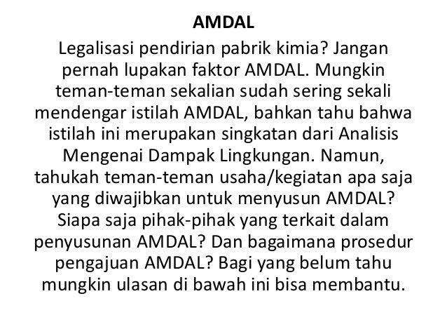 AMDAL Legalisasi pendirian pabrik kimia? Jangan pernah lupakan faktor AMDAL. Mungkin teman-teman sekalian sudah sering sek...