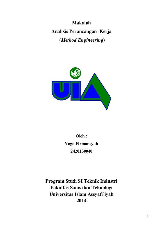 i Makalah Analisis Perancangan Kerja (Method Engineering) Oleh : Yoga Firmansyah 2420130040 Program Studi SI Teknik Indust...