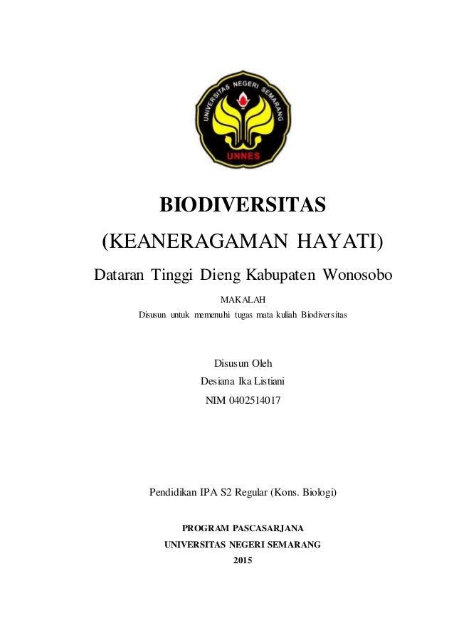 BIODIVERSITAS (KEANERAGAMAN HAYATI) Dataran Tinggi Dieng Kabupaten Wonosobo MAKALAH Disusun untuk memenuhi tugas mata kuli...