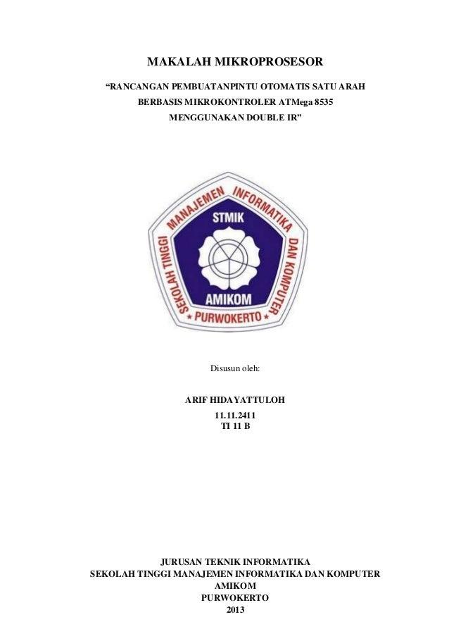 "MAKALAH MIKROPROSESOR ""RANCANGAN PEMBUATANPINTU OTOMATIS SATU ARAH BERBASIS MIKROKONTROLER ATMega 8535 MENGGUNAKAN DOUBLE ..."